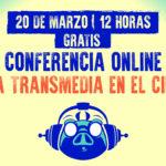 CONFERENCIA: LA TRANSMEDIA EN EL CINE